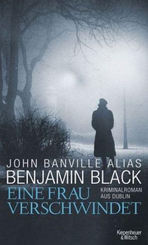 Benjamin Black: Eine Frau verschwindet (Kiepenheuer & Witsch)