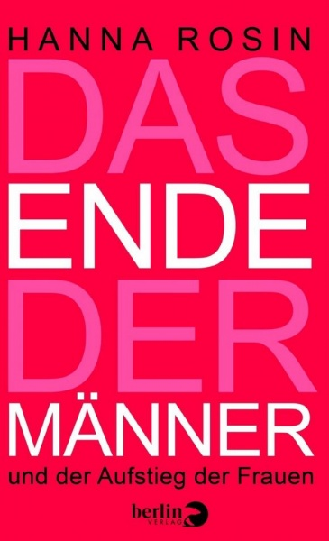 Hanna Rosin: Das Ende der Männer (Berlin Verlag)