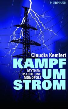 Claudia Kemfert: Kampf um Strom (Murmann Verlag)